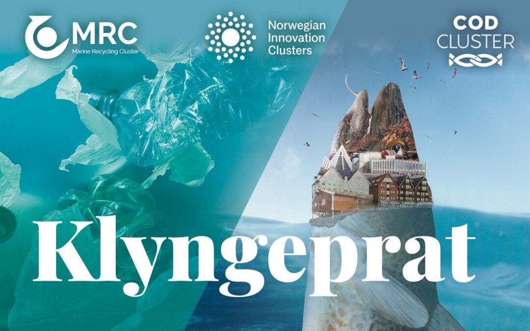 """Marine Recycling Cluster og Cod Cluster lanserer """"Klyngeprat"""""""